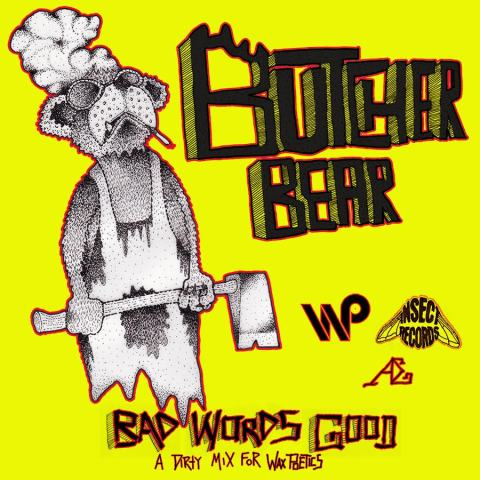 butcher_bear_bad_words_good_mix_for_waxpoetics